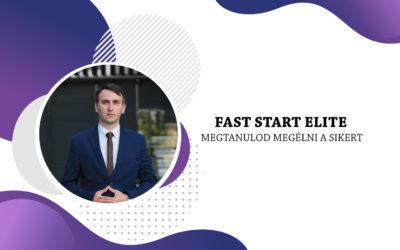 FAST START ELITE – Megtanulod megélni a SIKERT!